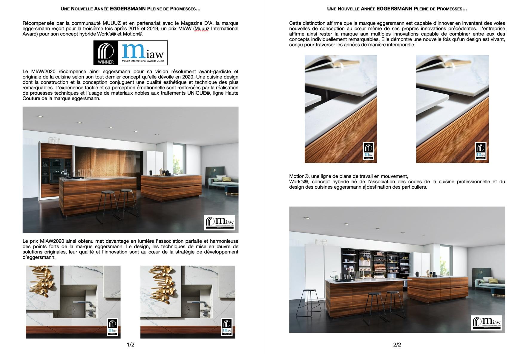 La récompense eggersmann MIAW 2020 expliquée. Des plans de travail en mouvement, Motion®, des armoires pivotantes du concept hybride Work's® qui font de la marque de cuisines allemandes haut de gamme eggersmann, l'entreprise la plus innovante en matière de design.